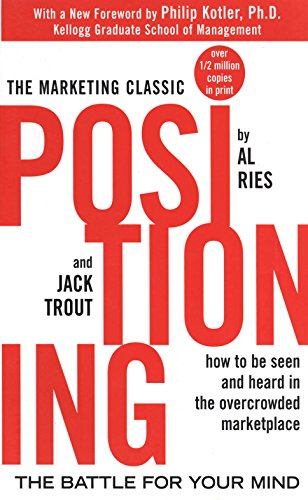Positioning: The Battle for Your Mind by [Al Ries, Jack Trout, Philip Kotler]